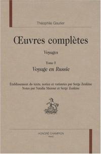 Oeuvres complètes, Voyages : Volume 5 : Voyage en Russie
