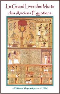 Le Grand Livre des Morts des Anciens Egyptiens