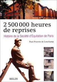 Histoire de la société d'équitation de Paris : 2.500.000 heures de reprise