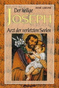 Der heilige Joseph, Arzt der verletzten Seelen (Livre en allemand)