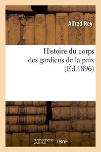 Histoire des Gardiens de la Paix  ed 1896