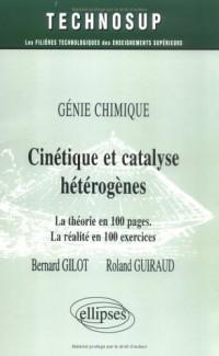 Cinétique et catalyse hétérogènes : La théorie en 100 pages, la réalité en 100 exercices