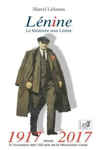 Lénine : Le léninisme sous Lénine