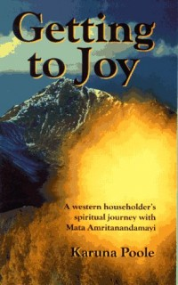 Getting to Joy: A Western Householder's Spiritual Journey with Amma (Mata Amritanandamayi)