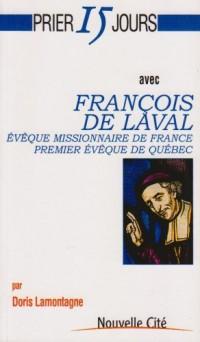 Prier 15 jours avec François de Laval