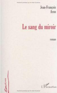 Sang du Miroir (le)