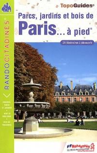 Parcs, Jardins et Bois de Paris a Pied Ned - 75 - Pr - Vi12