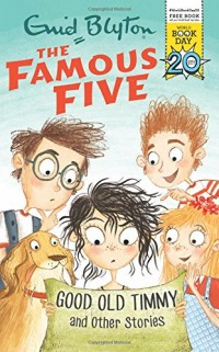 Good Old Timmy and Other Stories: World Book Day 2017