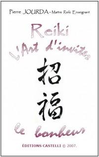 Reiki l'art d'inviter le bonheur