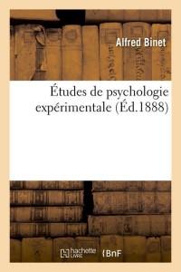 Etudes de Psychologie Experimentale  ed 1888