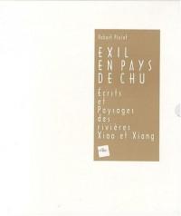 Exil en pays de Chu : Ecrits et paysages des rivières Xiao et Xiang