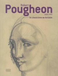 Robert Pougheon 1886-1955 : Un classicisme de fantaisie