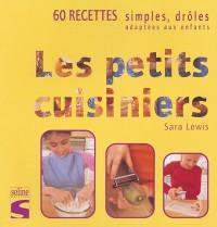Les petits cuisiniers, 60 recettes simples drôles adaptées aux enfants