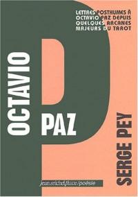 Octavio Paz : Lettres posthumes à Octavio Paz depuis quelques arcanes majeurs du tarot