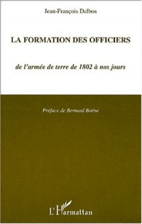 La formation des officiers. de l'armée de terre a de 1802 a nos jours