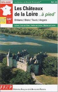 Les châteaux de la Loire à pied