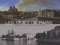 Les mues de Paris : Un photographe sur les traces des peintres d'autrefois