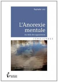 L'ANOREXIE MENTALE : AU-DELA DES APPARENCES
