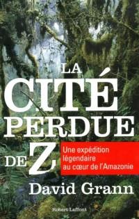 La cité perdue de Z : Une expédition légendaire au coeur de l'Amazonie