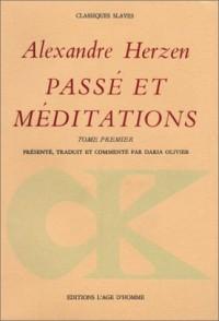 Passé et méditations, tome 1