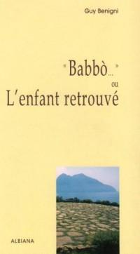Babbo... : Ou L'enfant retrouvé