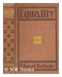 Equality / by Edward Bellamy