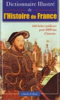 Dictionnaire Illustré de l'Histoire de France