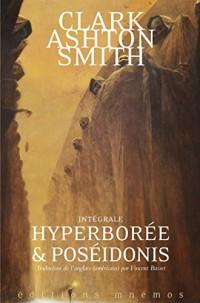 Hyperborée et Poséidonis - Intégrale Clark Ashton Smith, volume 2