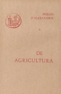 Oeuvres de Philon d'Alexandrie. De agricultura