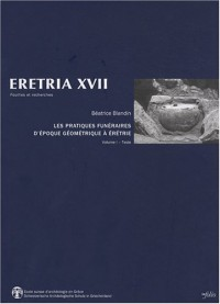 Les pratiques funéraires d'époque géométrique à Erétrie : Espace des vivants, demeures des morts Volume 1, Texte