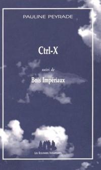 Ctrl-X suivi de Bois impériaux