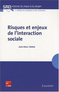Risques et enjeux de l'interaction sociale