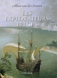 Les explorateurs belges. De Guillaume de Rubrouck à Adrien de Gerlache