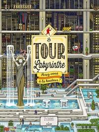 La Tour Labyrinthe : serez-vous à la hauteur ?