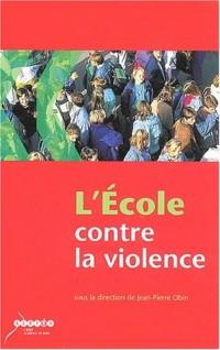 L'école contre la violence : Recommandations pour un établissement scolaire mobilisé