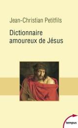 Dictionnaire amoureux de Jésus [Poche]