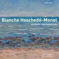 Blanche Hoschedé, un destin impressionniste
