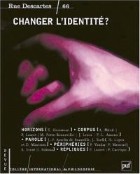 Rue Descartes, N° 66 : Changer l'identité ?