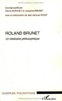 Roland Brunet : Un itinéraire philosophique