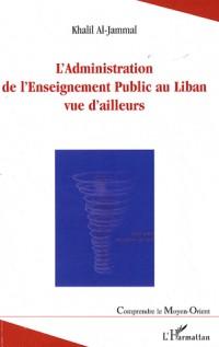 L'Administration de l'Enseignement Public au Liban, vue d'ailleurs