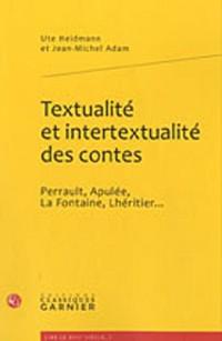 Textualité et intertextualité des contes : Perrault, Apulée, La Fontaine, Lhéritier...