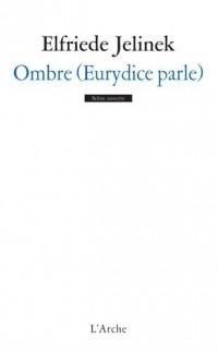 Ombre (Eurydice parle)