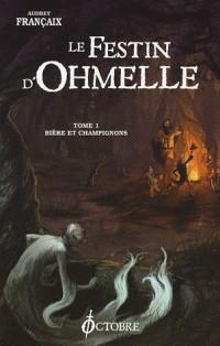 Le festin d'Ohmelle, Tome 1 : Bière et champignons