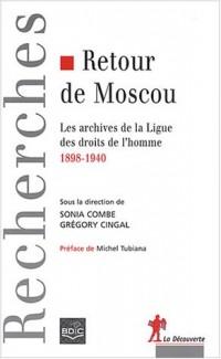 Retour de Moscou : Les archives de la Ligue des droits de l'Homme (1898-1940)