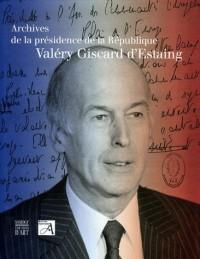 Archives de la présidence de la République Valéry Giscard d'Estaing 1974-1981