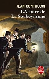 L'affaire de la Soubeyranne [Poche]