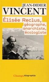 Elisée Reclus : Géographe, anarchiste, écologiste [Poche]