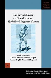 Les pays de Savoie en Grande guerre en 1916 : face à la guerre d'usure