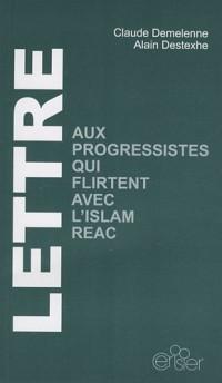 Lettre aux progressistes qui flirtent avec l'islam réac