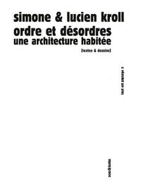 Ordre et désordres : Une architecture habitée